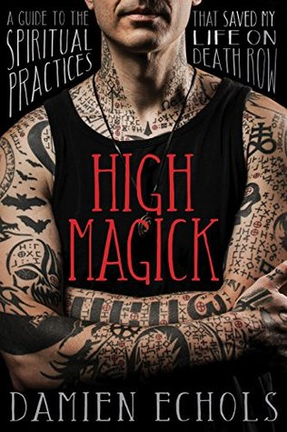 High Magick: A Guide to the Spiritual Practices That Saved My Life