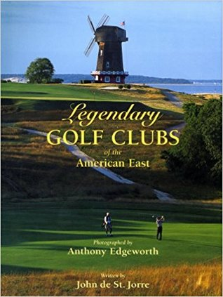 Legendary Golf Clubs Of The American East