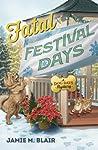 Fatal Festival Days (A Dog Days Mystery #3)