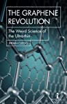 The Graphene Revolution: The Weird Science of the Ultra-thin