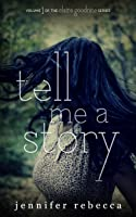 Tell Me a Story (A Claire Goodnite Thriller, #1)
