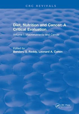 Diet, Nutrition and Cancer: A Critical Evaluation: Volume I