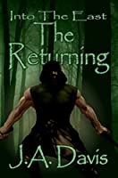 Into the East: The Returning