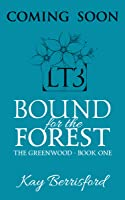 Bound for the Forest (The Greenwood, #1)