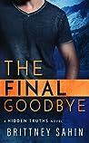 The Final Goodbye (Hidden Truths, #5)