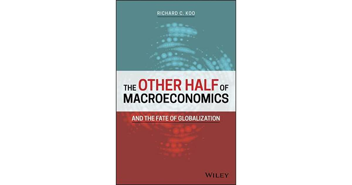 The Other Half of Macroeconomics and the Fate of Globalization