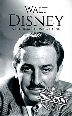 Walt Disney: A Life From Beginning to End