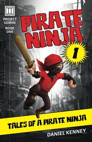 Tales of a Pirate Ninja by Daniel Kenney