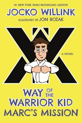 Way of the Warrior Kid: Marc's Mission (Way of the Warrior Kid, #2)