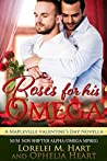 Roses for His Omega (Mapleville Omegas #2)