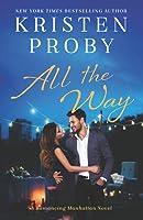 All the Way (Romancing Manhattan, #1)