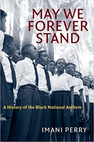 May We Forever Stand A History of the Black National Anthem