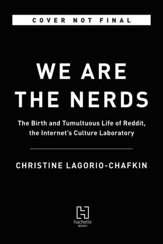 We Are The Nerds: The Birth and Tumultuous Life of Reddit