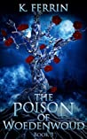 The Poison of Woedenwoud (Magicfall, #3)