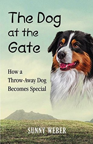 The Dog at the Gate: How a Throw-Away Dog Becomes Special