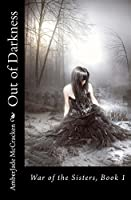 Out of Darkness (War of the Sisters Book 1)