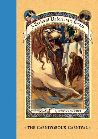 The Carnivorous Carnival - A Series of Unfortunate Events #9 by Lemony Snicket