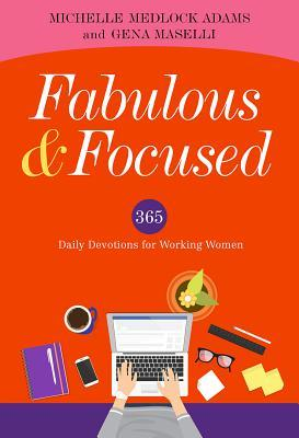 Fabulous and Focused: Devotions for Working Women