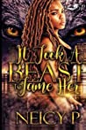 It Took a Beast to Tame Her: (It Took a Beast to Tame Her Book 1)