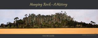 Hanging Rock - A History by Chris McConville