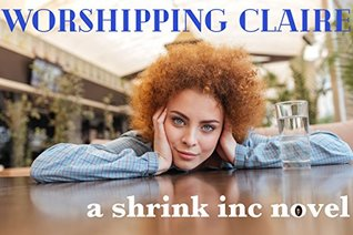 Shrink Inc: Worshipping Claire