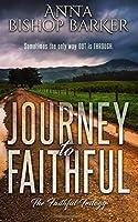 Journey to Faithful (The Faithful Trilogy) (Volume 1)