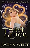 Twist of Luck (The Luck Series Book 2)