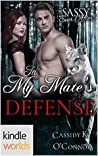 In My Mate's Defense (Sassy Ever After Kindle Worlds Novella)