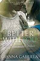 Better With You (Second Chance #1)
