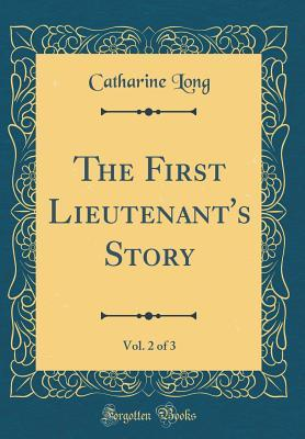 The First Lieutenants Story, Vol. 2 of 3  by  Catharine Long