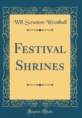Festival Shrines  by  Will Scranton Woodhull