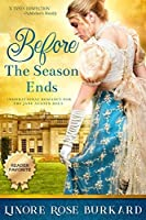 Before the Season Ends  (The Regency Trilogy #1)