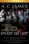 Ever After Series: Five Book Bundle (Eternal Vampires)
