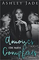 Amours Complexes (Amours complexes #1)