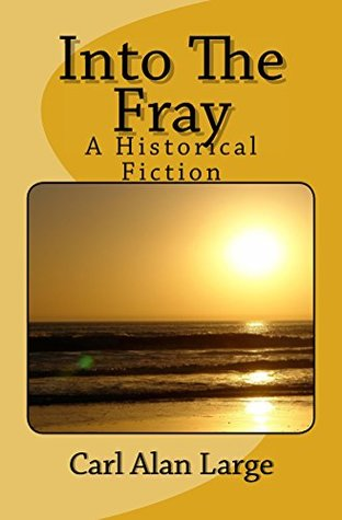Into The Fray: A Historical Fiction