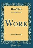 Work (Classic Reprint)