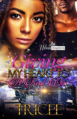 Giving My Heart To A Real One by Tricee