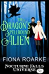 The Dragon's Spellbound Alien (Alienn, Arkansas #2.6; Nocturne Falls Universe)