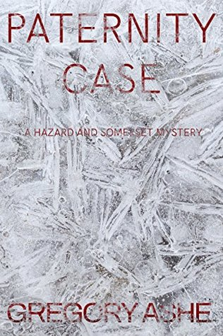 Hazard & Somerset - Tome 3 : Paternity case de Gregory Ashe 38478348._SY475_