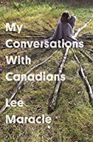 My Conversations With Canadians (Essais)