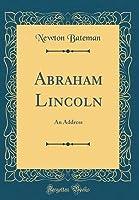 Abraham Lincoln: An Address (Classic Reprint)