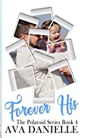 Forever His (The Polaroid Series) Add-On