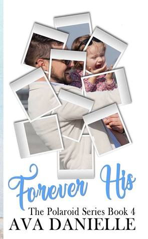 Forever His (The Polaroid Series) Book 4