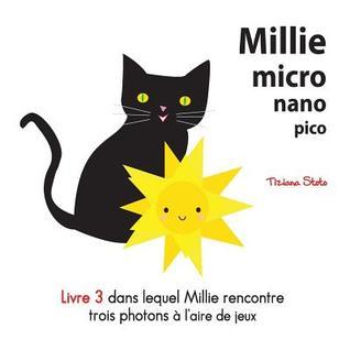 Millie micro nano pico Livre 3 dans lequel Millie rencontre trois photons laire de jeux