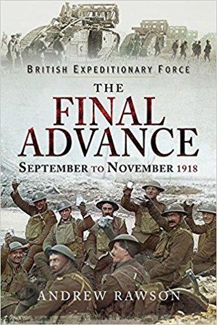 The Final Advance: September-November 1918