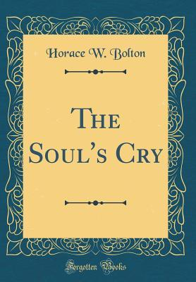 The Souls Cry  by  Horace W Bolton