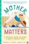 Mother Matters by Dayna M. Kurtz