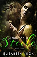 Stripping a Steele (Steele Bros Book 2)
