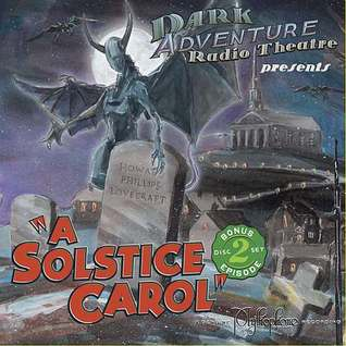Dark Adventure Radio Theatre: A Solstice Carol (Audio Drama)
