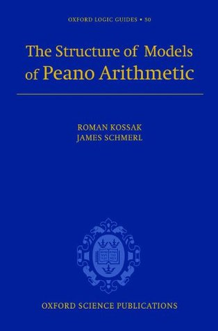 The Structure of Models of Peano Arithmetic (Oxford Logic Guides)